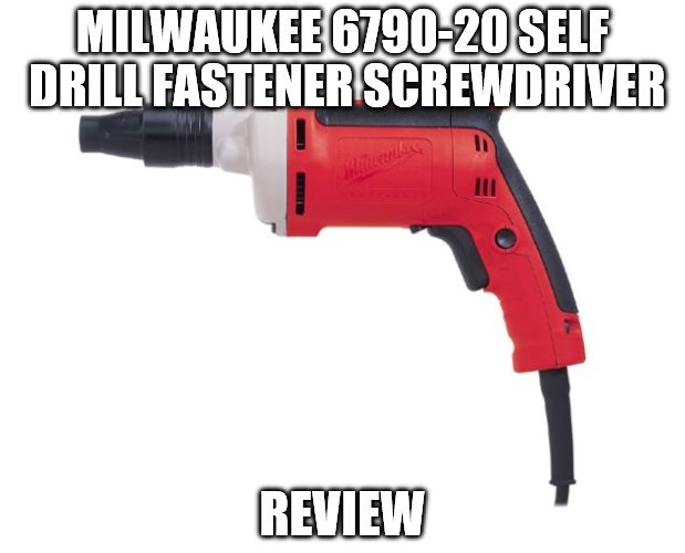 Milwaukee 6790-20 6.5 Amp Self Drill Fastener Screwdriver Review