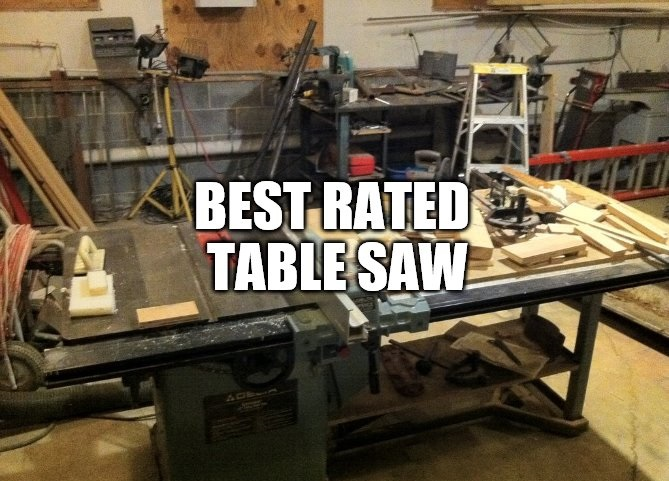Best Rated Table Saw 2019