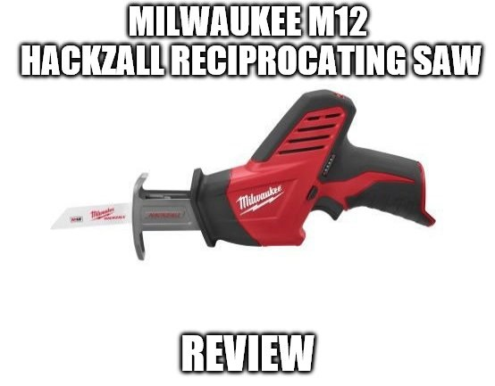 Milwaukee M12 Hackzall Reciprocating Saw Review