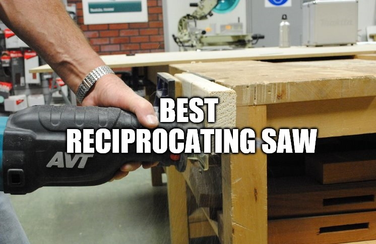 Top 10 Best Reciprocating Saw of 2019