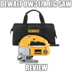 DEWALT DW317K Jig Saw Review