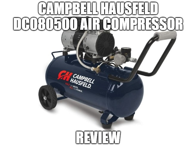 Campbell Hausfeld DC080500 Air Compressor Review