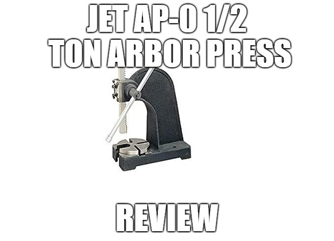 JET AP-0 1/2 Ton Arbor Press Review