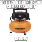 BOSTITCH BTFP02012-WPK Compressor Kit Review